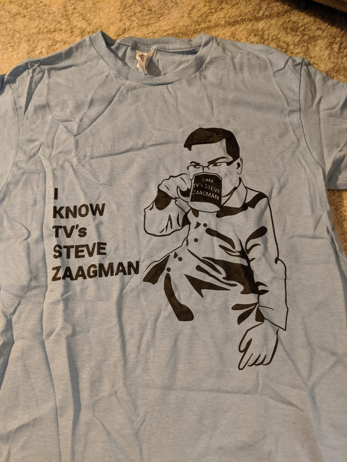 """I Know TV's Steve Zaagman"" Shirt Adult Small"