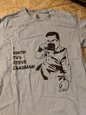 """I Know TV's Steve Zaagman"" Shirt Adult Small"