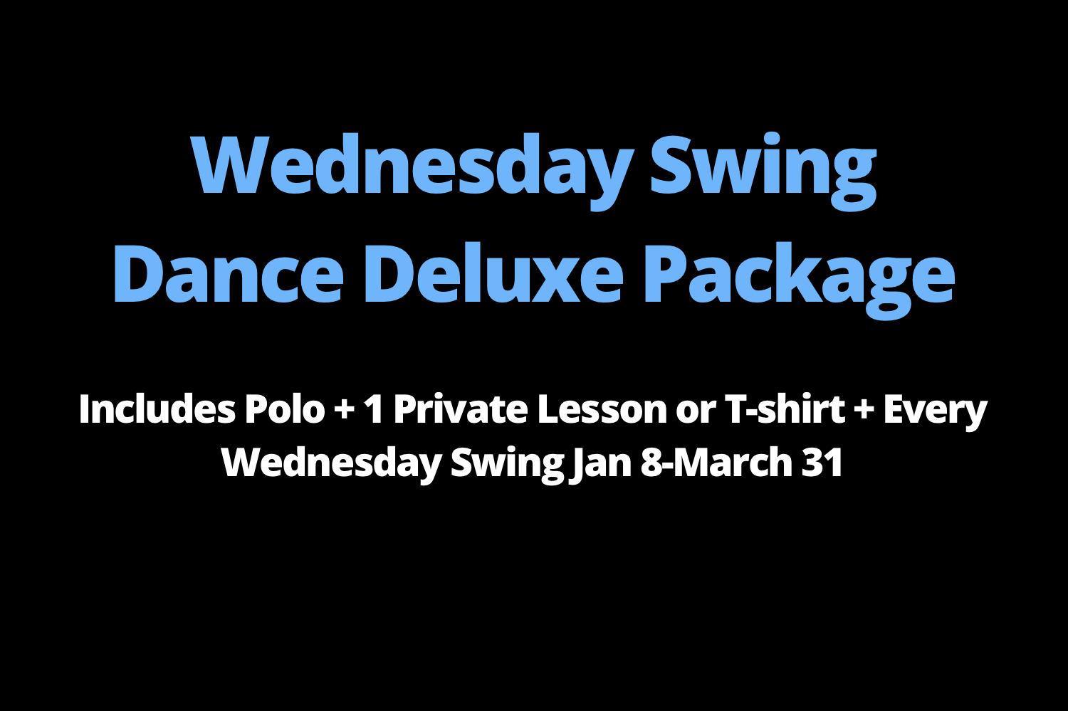 Wednesday Swing Deluxe Package