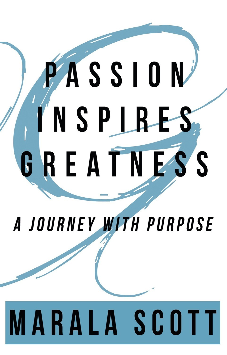 Passion Inspires Greatness