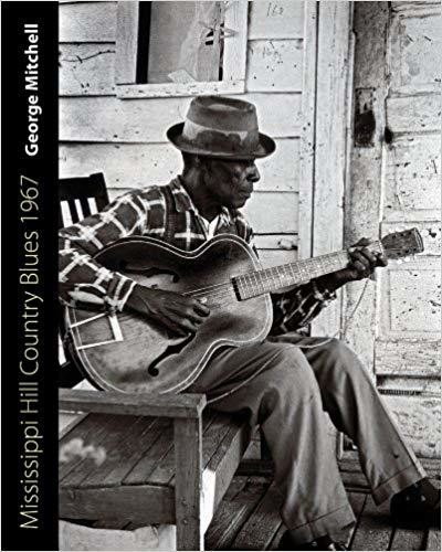 Mississippi Hill Country Blues 1967 (American Made Music Series) Hardcover
