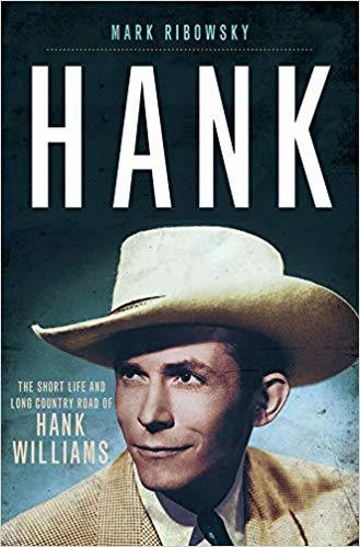 Hank: The Short Life and Long Country Road of Hank Williams Hardcover