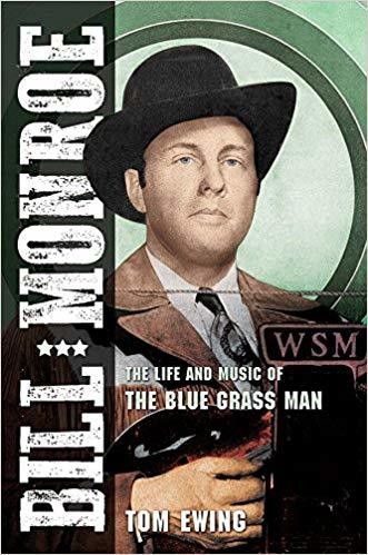 Bill Monroe: The Life and Music of the Blue Grass Man (Music in American Life) - Hardcover