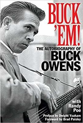 Buck 'Em!: The Autobiography of Buck Owens - Hardcover