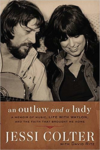 An Outlaw and a Lady: A Memoir of Music, Life with Waylon, and the Faith that Brought Me Home Hardcover