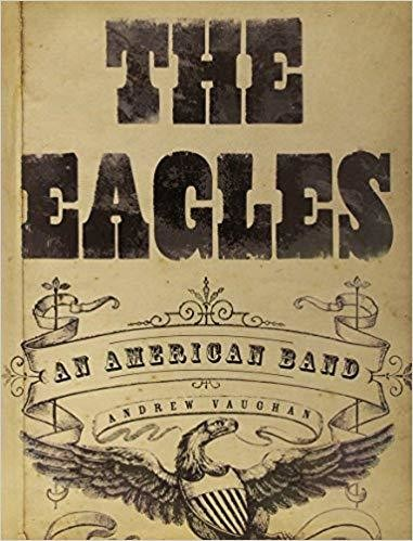 The Eagles: An American Band Hardcover