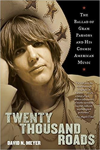 Twenty Thousand Roads: The Ballad of Gram Parsons and His Cosmic American Music Paperback