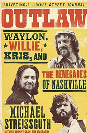 Outlaw: Waylon, Willie, Kris and...