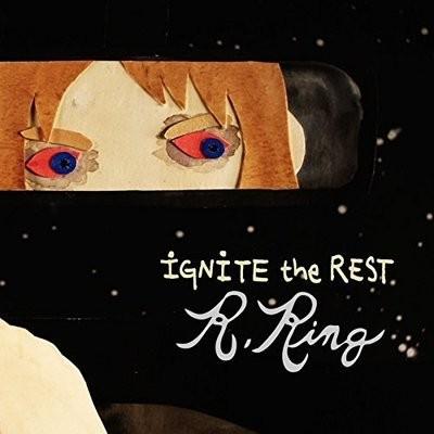 Ignite The Rest - R.Ring (Artist)