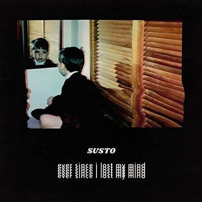 Ever Since I Lost My Mind - Susto