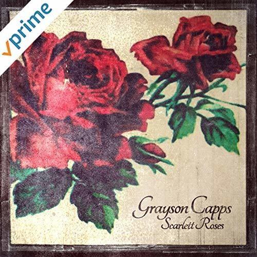 Scarlett Roses - Grayson Capps