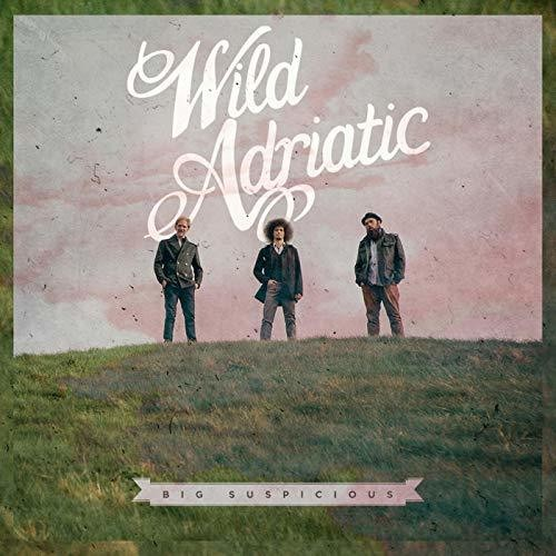 Big Suspicious - Wild Adriatic