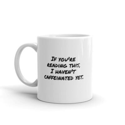 Caffeinated Coffee Mug