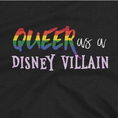 Queer As A Disney Villain - LGBTQ+ Pride Shirt