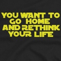 Rethink Your Life - Star Wars Shirt