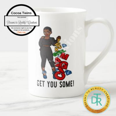 Black Girl Magic- Get You Some! Mug