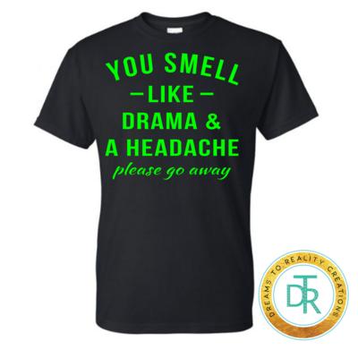 Drama & A Headache Shirt