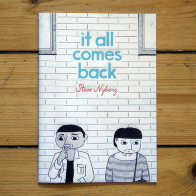 """""""It all comes back"""" by Steve Nyberg"""