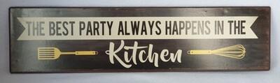 Metal sign - 'the best parties always happen in the kitchen'