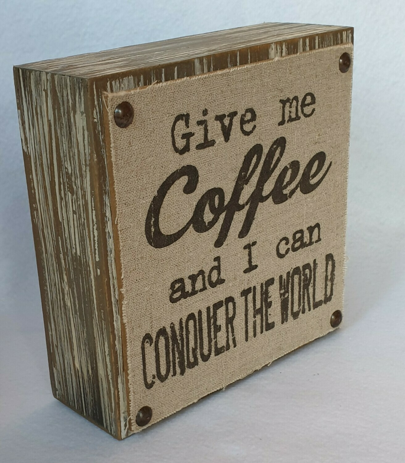 'Give me coffee and I can conquer the world' sign
