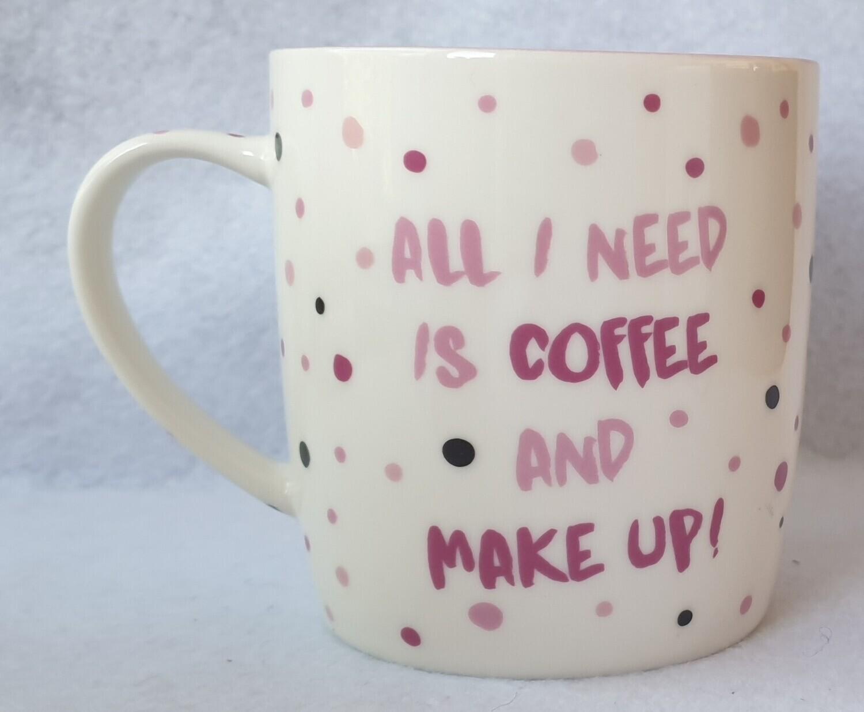 Pink & white spotty fine china mug. 'All I need is coffee and make up'