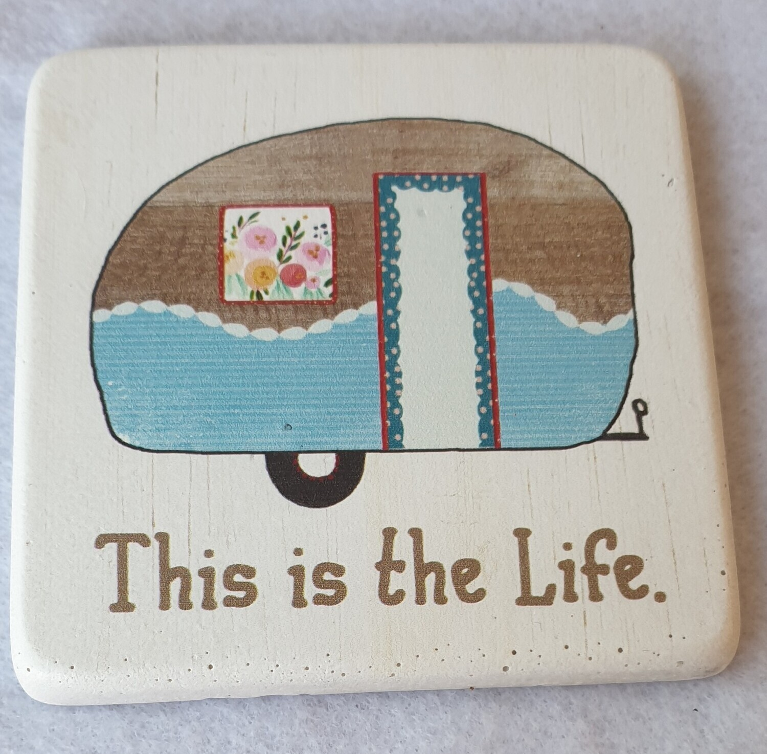 Caravan drinks coaster. This is the life.