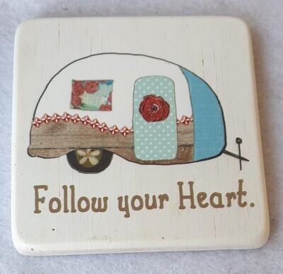 Caravan drinks coaster. Follow your heart.