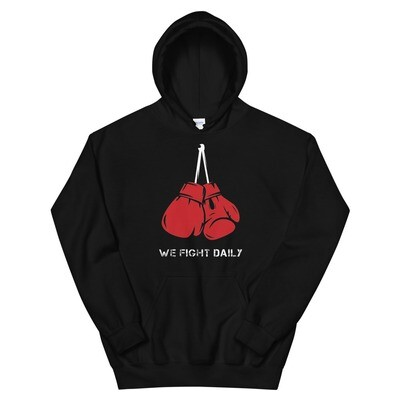 We Fight Daily Hooded Sweatshirt