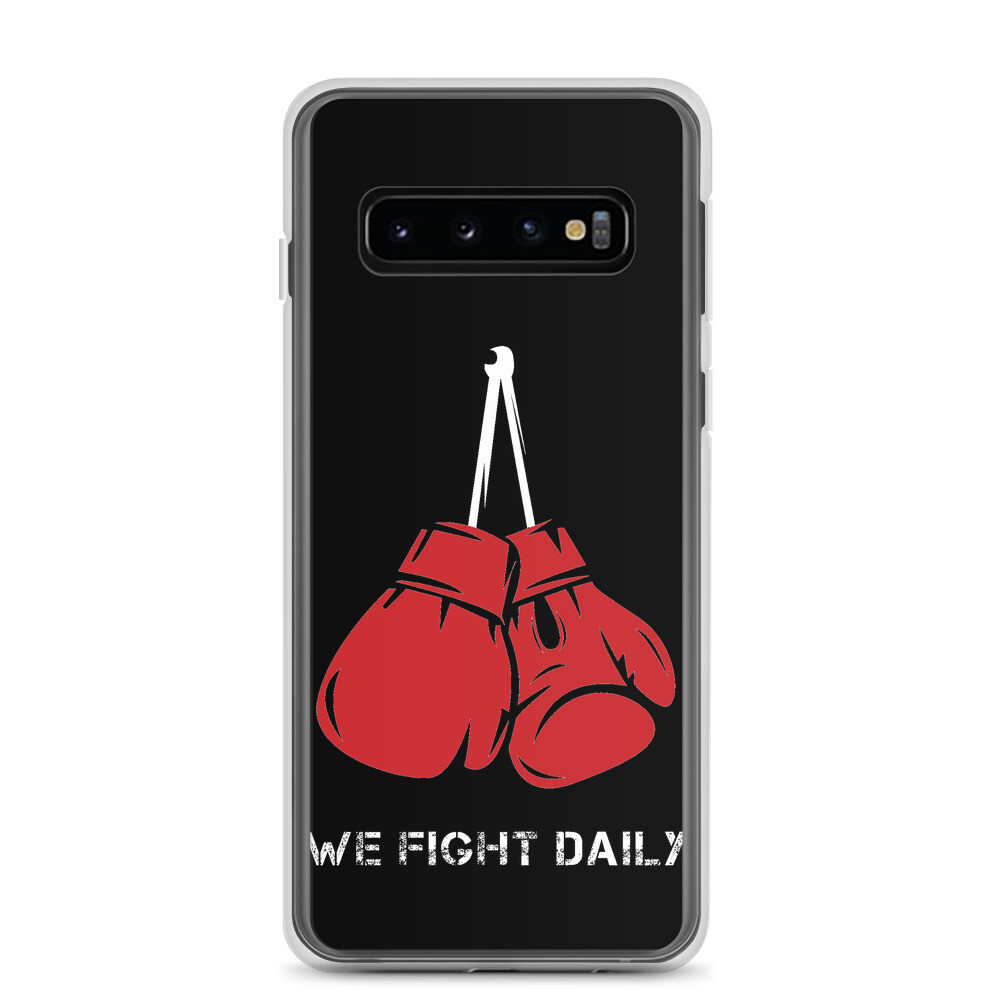 We Fight Daily Samsung Case
