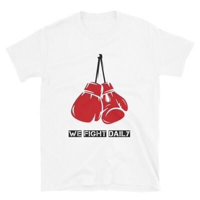 Short-Sleeve Unisex We Fight Daily T-Shirt