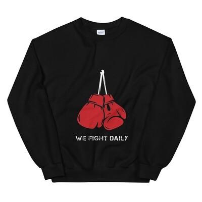 We Fight Daily Unisex Sweatshirt