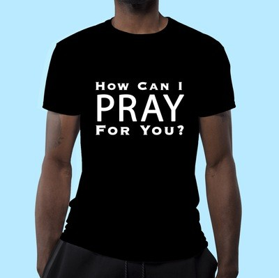 How Can I PRAY For You`