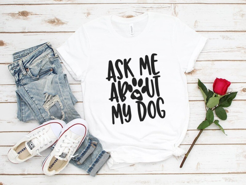 Ask Me About My Dog