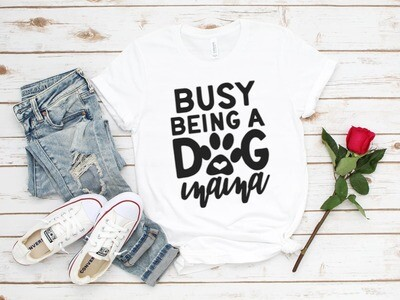 Busy Being A Dog Mama