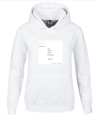 You Should Never Give Up Unisex Hoodie