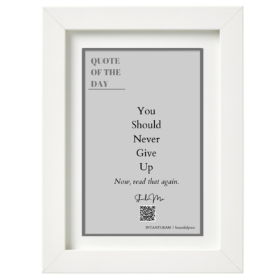 You Should Never Give Up Poster (Artwork + A 4 size Frame) | Original Quote Of The Day By Sheila Mo