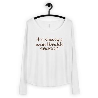 it's always waistbeads season | Flowy Long Sleeve