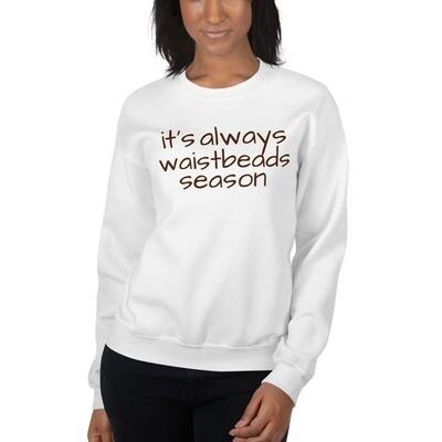 it's always waistbeads season | Sweatshirt