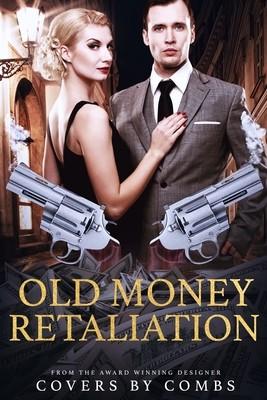 Old Money Retaliation