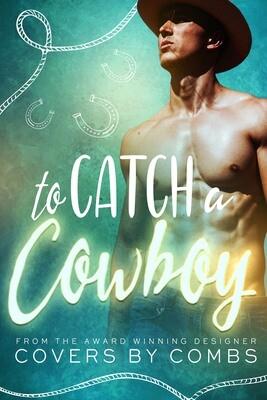 To Catch a Cowboy