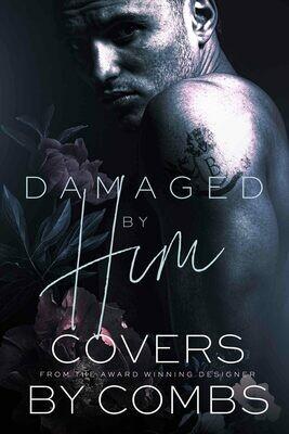 Damaged by Him