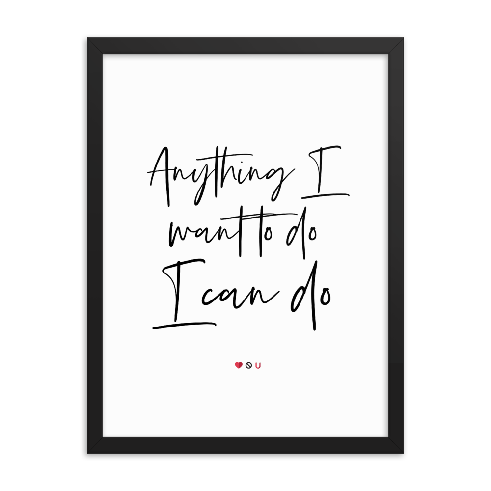 Anything Poster w/ Frame