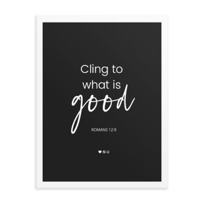 Cling To What's Good Poster