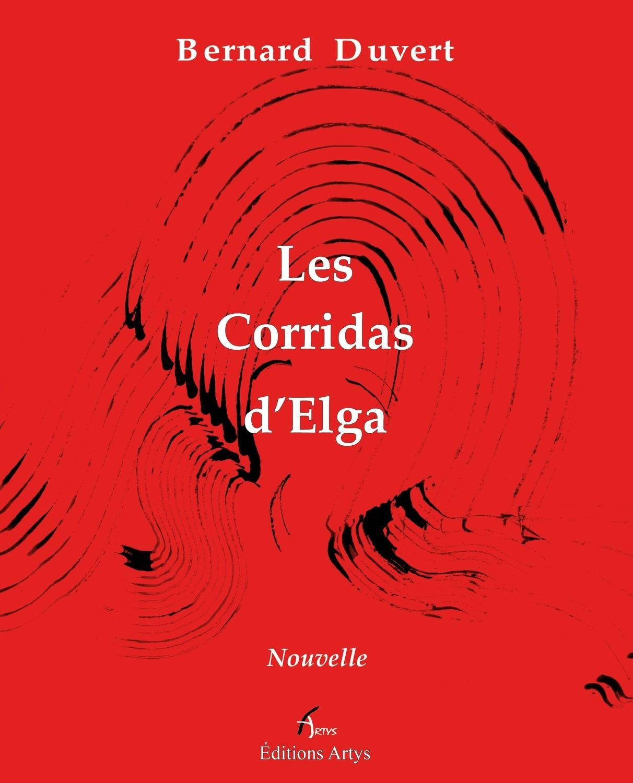 LES CORRIDAS D'ELGA