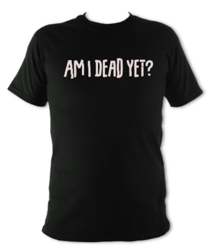 Am I Dead Yet? Black Band T-Shirt