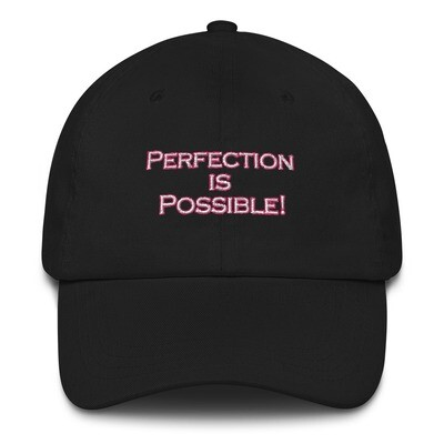 """""""PERFECTION IS POSSIBLE""""/PNK & WHT- LOW PROFILE TWILL HAT [2 Color Options]"""