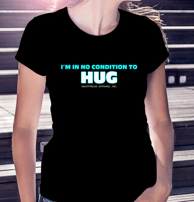 NO CONDITION TO HUG - CLASSIC WOMAN'S TEE [5 Colors]