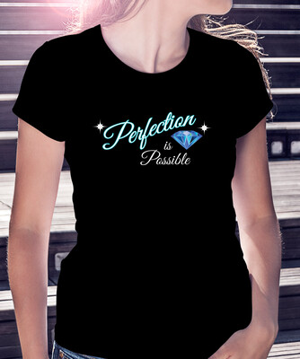 PERFECTION IS POSSIBLE- CLASSIC WOMAN'S TEE [3 Colors]