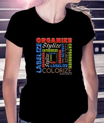 Organize, Categorize, Stylize...- CLASSIC WOMAN'S TEE [3 Colors]