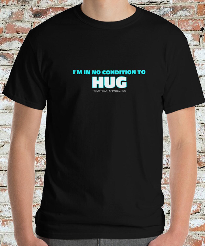 NO CONDITION TO HUG -CLASSIC HEAVY- MEN'S TEE [6 Colors]